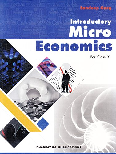Introductory Microeconomics for Class 11 (2018-2019) Session by Sandeep Garg