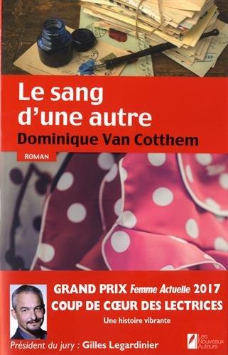 Le sang d'une autre - Coup de coeur des lectrices Prix Femme Actuelle 2017 par Dominique Van cotthem