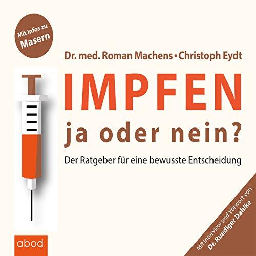 Impfen - ja oder nein?: Der Ratgeber für eine bewusste Entscheidung