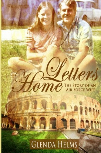 Letters Home: The Story of an Air Force Wife by Glenda Helms (2014-11-18)