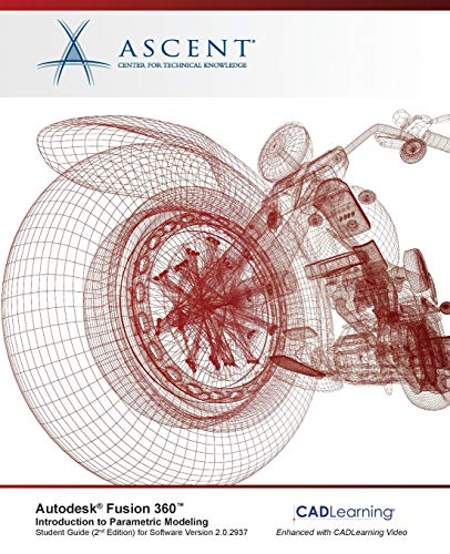 Autodesk Fusion 360 Introduction to Parametric Modeling: Autodesk Authorized Publisher - 2nd Edition por Ascent - Center for Technical Knowledge