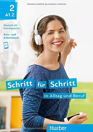 Schritt für Schritt in Alltag und Beruf 2: Deutsch als Zweitsprache / Kursbuch + Arbeitsbuch