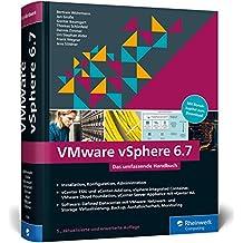 VMware vSphere 6.7: Das umfassende Handbuch zur Virtualisierung mit vSphere.