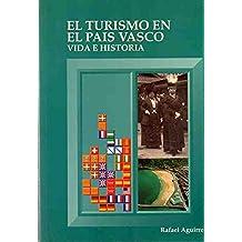 El turismo en el pais Vasco. vida e historia