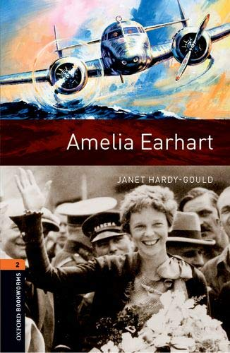 Oxford Bookworms Library: Oxford Bookworms 2. Amelia Earhart MP3 Pack por Janet Hardy-Gould