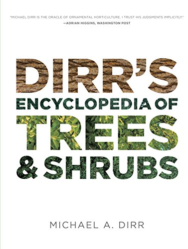 Dirrs Encyclopedia of Trees & Shrubs