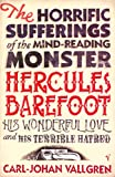The Horrific Sufferings of the Mind-Reading Monster Hercules Barefoot: His Wonderful Love and His Terrible Hatred by Carl-Johan Vallgren front cover