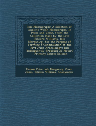 Iolo Manuscripts: A Selection of Ancient Welsh Manuscripts, in Prose...