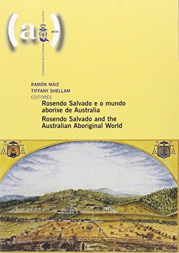 Rosendo Salvado e o mundo aborixe de Australia = Rosendo Salvado and the Australian aboriginal world (Actas)
