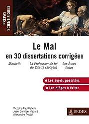 Le Mal en 30 dissertations corrigées - Prépas scientifiques