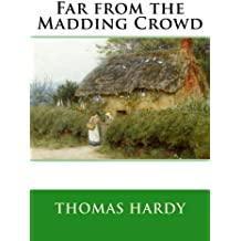 Far from the Madding Crowd by Thomas Hardy (2015-07-23)