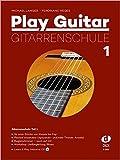 Play Guitar 1 inkl. CD: Gitarrenschule Teil 1