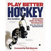 Play Better Hockey: 50 Essential Skills for Player Development