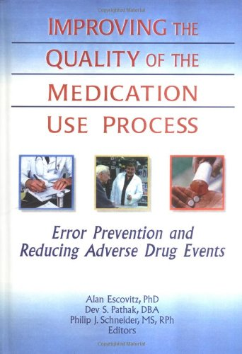 Improving the Quality of the Medication Use Process: Error Prevention and Reducing Adverse Drug Events
