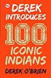Derek Introduces: 100 Iconic Indians