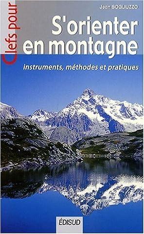 S'orienter en montagne : Instruments. méthodes et pratiques de Sogliuzzo. Jean (2008) Broché