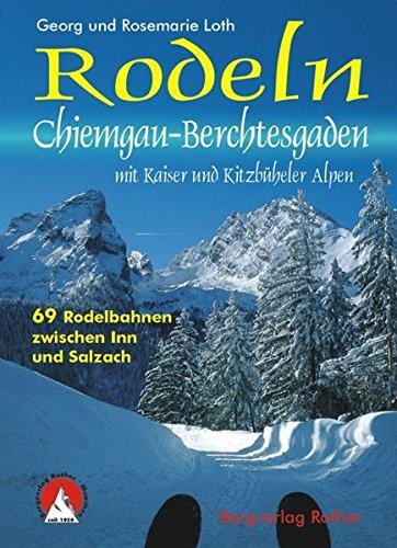 Preisvergleich Produktbild Rodeln Chiemgau-Berchtesgaden mit Kaiser und Kitzbüheler Alpen