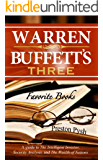 Warren Buffett's 3 Favorite Books: A guide to The Intelligent Investor, Security Analysis, and The Wealth of Nations (Warren Buffett's 3 Favorite Books Book 1) (English Edition)