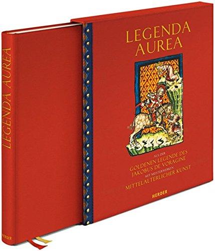 LEGENDA AUREA: Aus der Goldenen Legende des Jacobus de Voragine. Mit Meisterwerken mittelalterlicher Kunst