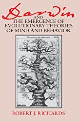 Darwin and the Emergence of Evolutionary Theories of Mind and Behavior (Science and Its Conceptual Foundations series) (Science & Its Conceptual Foundations)