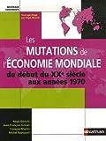 Les mutations de l'économie mondiale - Du début du XXe siècle aux années 1970