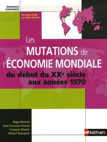 Les mutations de l'économie mondiale : Du début du XXe siècle aux années 1970