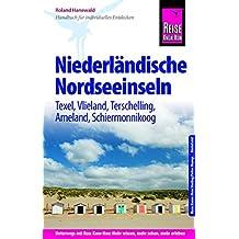 Reise Know-How Reiseführer Niederländische Nordseeinseln (Texel, Vlieland, Terschelling, Ameland, Schiermonnikoog)