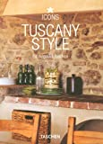 Tuscany Style: 25 Jahre TASCHEN: Landscapes, Terraces & Houses, Interiors, Details (Icons)