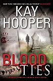 Blood Ties: A Bishop/Special Crimes Unit Novel (A Bishop/SCU Novel Book 12)