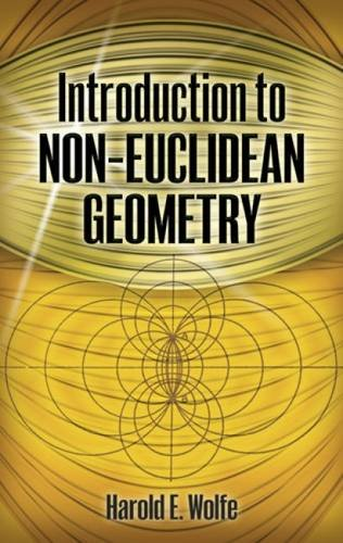 Introduction to Non-Euclidean Geometry (Dover Books on Mathematics) por Wolfe