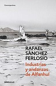 Industrias y andanzas de Alfanhuí par Rafael Sánchez Ferlosio