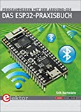 Das ESP32-Praxisbuch: Programmieren mit der Arduino-IDE