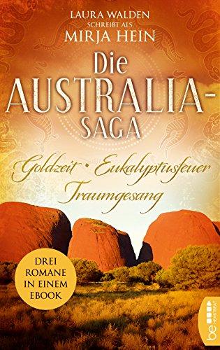 Die Australia-Saga: Goldzeit. Eukalyptusfeuer. Traumgesang. (Australien)