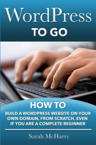 To Build A WordPress Website On Your Own Domain, From Scratch, Even If You Are A Complete Beginner ()