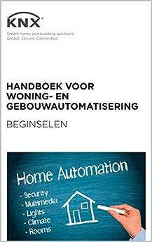 Handboek voor Woning- en gebouwautomatisering - Beginselen van [Association, KNX]