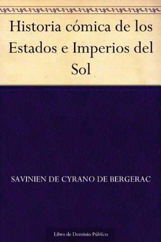 Historia cómica de los Estados e Imperios del Sol por Savinien de Cyrano de Bergerac