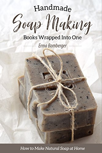 Homemade Soap Making Books Wrapped into One: How to Make Natural Soap at Home (English Edition) (Soap Lemongrass Hand)