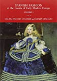 Spanish fashion at courts of early modern Europe