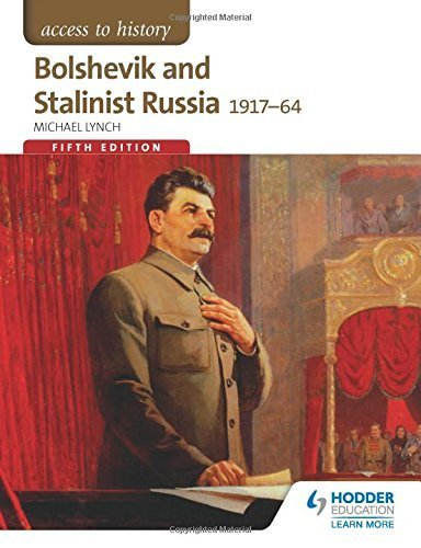 Access to History: Bolshevik and Stalinist Russia 1917-64 Fifth Edition by Michael Lynch (2015-02-27)