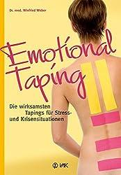 Emotional Taping: Die wirksamsten Tapings für Stress- und Krisensituationen