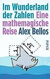 Im Wunderland der Zahlen: Eine mathemagische Reise