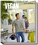Vegan Italian Style (Vegane Kochbücher von Attila Hildmann) von Attila Hildmann
