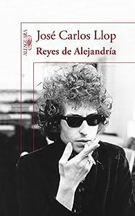Reyes de Alejandría par José Carlos Llop