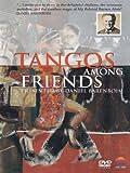 Tango Among Friends [DVD] [2011]