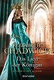 Das Lied der Königin: Historischer Roman (Die Alienor-Trilogie 1) - Elizabeth Chadwick