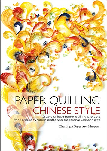 Paper Art Museum (Paper Quilling Chinese Style: Create Unique Paper Quilling Projects That Bridge Western Crafts and Traditional Chinese Arts)