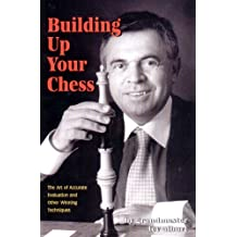 Building Up Your Chess: The Art of Accurate Evaluation and Other Winning Techniques by Lev Alburt (2002-04-17)