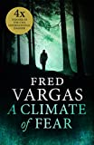 Front cover for the book A Climate of Fear by Fred Vargas