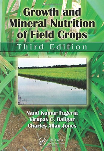 Growth and Mineral Nutrition of Field Crops, Third Edition (Books in Soils, Plants, and the Environment) 3rd edition by Fageria, Nand Kumar, Baligar, Virupax C., Jones, Charles All (2010) Hardcover