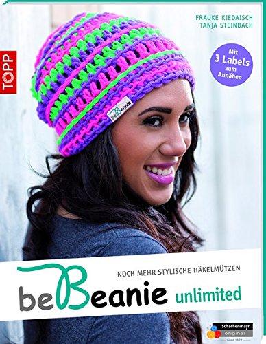 be Beanie! Unlimited: Noch mehr stylische Häkelmützen. (kreativ.kompakt.) (Taschenbuch) [Pre-order 27-04-2017]